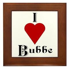 I Love (heart) Bubbe Framed Tile