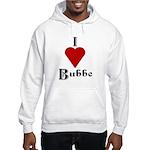 I Love (heart) Bubbe Hooded Sweatshirt