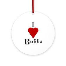 I Love (heart) Bubbe Ornament (Round)