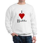 I Love (heart) Bubbe Sweatshirt