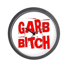 Garbage = Gar-Bitch Wall Clock