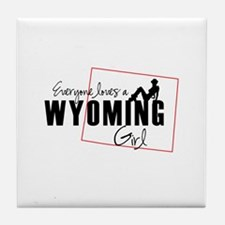 Everyone Loves a Wyoming Girl Tile Coaster