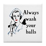 Retro Nurse Always wash your balls Tile Coaster
