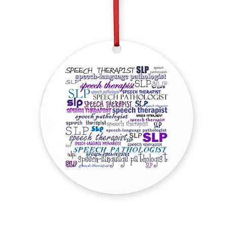 Speech-Language Pathologist T Ornament (Round)