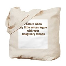 I hate it when my little voic Tote Bag