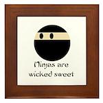Ninjas are wicked sweet Framed Tile