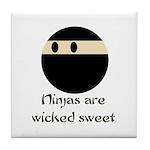 Ninjas are wicked sweet Tile Coaster