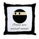 Ninjas are wicked sweet Throw Pillow