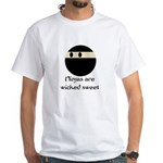 Ninjas are wicked sweet White T-Shirt