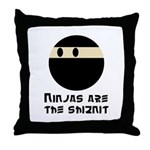 Ninjas are the shiznit Throw Pillow