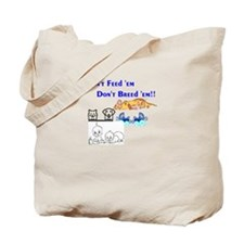 Don't Breed 'em Tote Bag