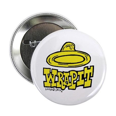 """Condom Wrap It (right) 2.25"""" Button"""