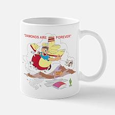 DIAMONDS ARE FOREVER Mug
