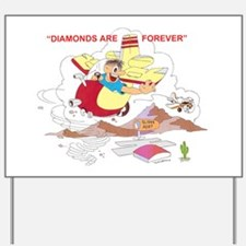DIAMONDS ARE FOREVER Yard Sign