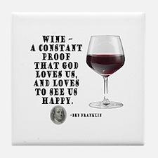Wine - Proof God Loves Us Tile Coaster