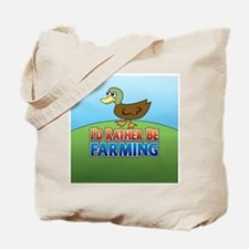 Duck: I'd rather be Farming Tote Bag