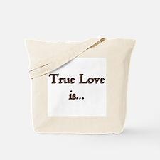 True Love Is Tote Bag