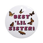Best 'Lil Sister! Ornament (Round)