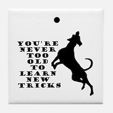 Old Dog New Tricks Tile Coaster