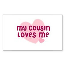 My Cousin Loves Me Rectangle Decal