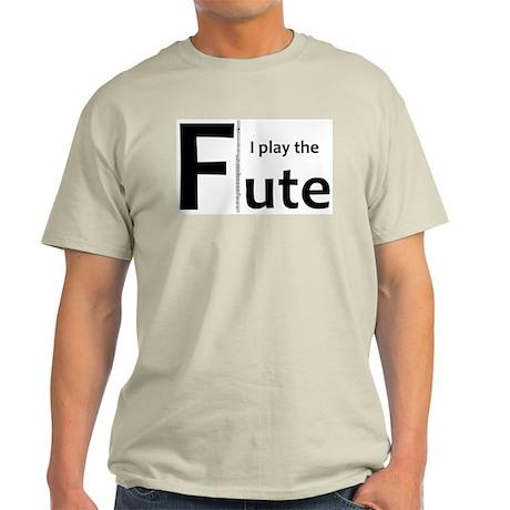 """I Play the Flute"" Light T-Shirt"