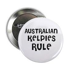 """AUSTRALIAN KELPIES RULE 2.25"""" Button (10 pack)"""