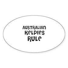 AUSTRALIAN KELPIES RULE Oval Decal