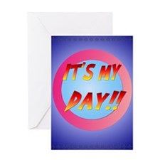 It's My Day! Greeting Card