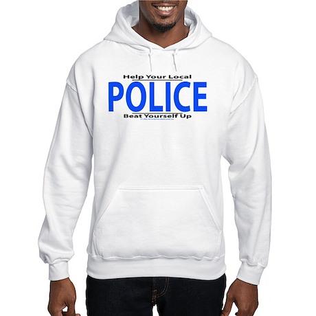 Help Your Local Police Hooded Sweatshirt