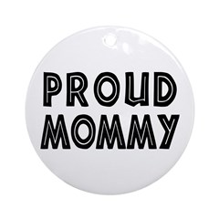 Proud Mommy Ornament (Round)
