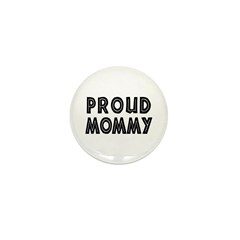 Proud Mommy Mini Button (10 pack)