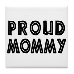 Proud Mommy Tile Coaster