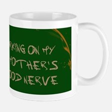 Getting on Mom's Nerves Mug