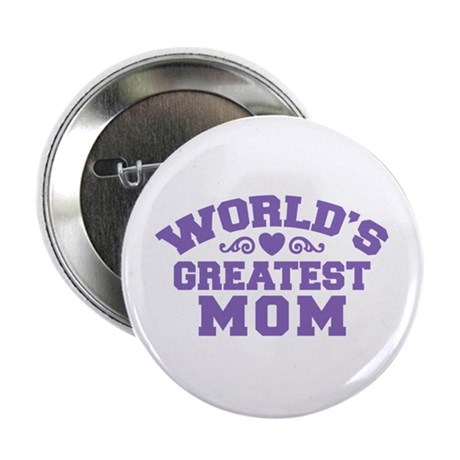 "World's Greatest Mom 2.25"" Button"