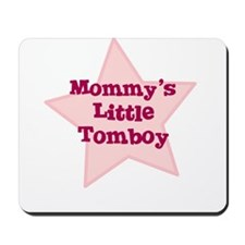 Mommy's Little Tomboy Mousepad