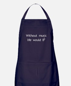 Without Music Life Would Be F Apron (dark)