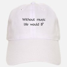 Without Music Life Would Be F Baseball Baseball Cap