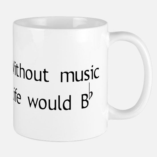 Without Music Life Would Be F Mug