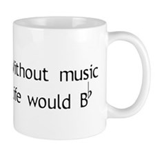 Without Music Life Would Be F Small Mugs