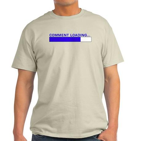 Comment Loading... Light T-Shirt