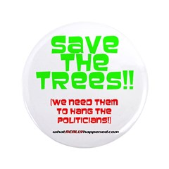 """SAVE THE TREES!! 3.5"""" Button"""