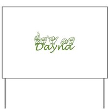 Dayna Yard Sign