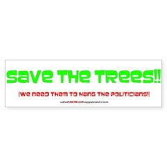 SAVE THE TREES!! Bumper Bumper Sticker
