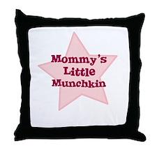 Mommy's Little Munchkin Throw Pillow