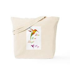 Hummingbird Live Love Laugh P Tote Bag