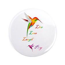 "Hummingbird Live Love Laugh P 3.5"" Button"