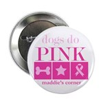 "Dogs Do Pink 2.5"" button"