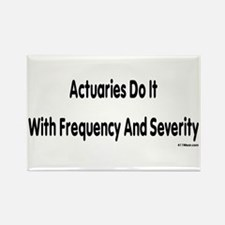 Actuaries Do It With Frequency And Severity Magnet