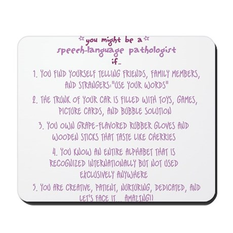 You might be a Speech Patholo Mousepad