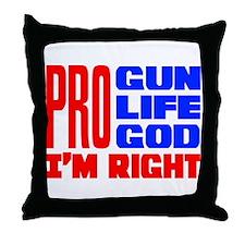 Pro Gun Pro Life Pro God Throw Pillow